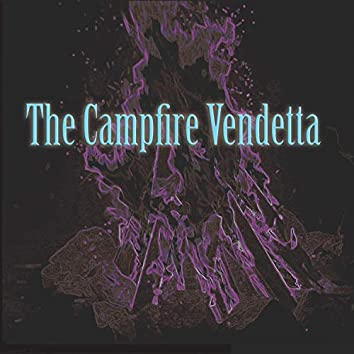 The Campfire Vendetta, Volume Two