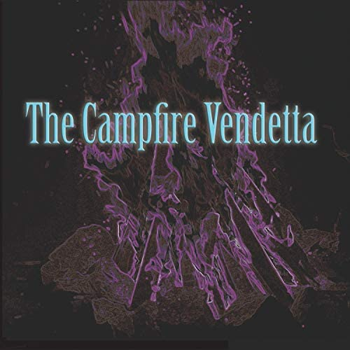 The Campfire Vendetta