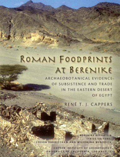 Roman Footprints at Berenike: Archaeobotanical Evidence of Subsistence and Trade in the Eastern Desert of Egypt (Monograph (Cotsen Paperback)) by Ren¨¦ T. J. Cappers (2006-08-30)