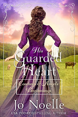 His Guarded Heart: Sweet & Clean Western Romance (Cowboys and Angels Beginnings Book 3) (English Edition)