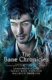 The Bane Chronicles: Cassandra Clare, Sarah Rees Brennan, Maureen Johnson