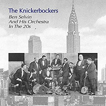 The Knickerbockers Ben Selvin and His Orchestra in the 20's
