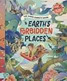 The Magic Carpet's Guide to Earth's Forbidden Places: See the world's best-kept secrets