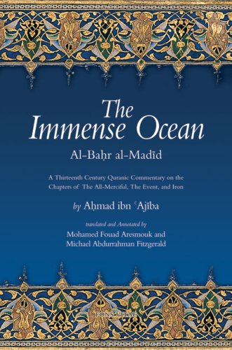 The Immense Ocean: Al-Bahr Al-Madid A Thirteenth/Eighteenth Century Quranic Commentary on the...