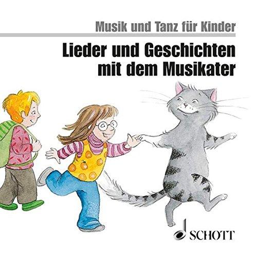 Lieder und Geschichten mit dem Musikater: CD. (Musik und Tanz für Kinder - Neuausgabe)