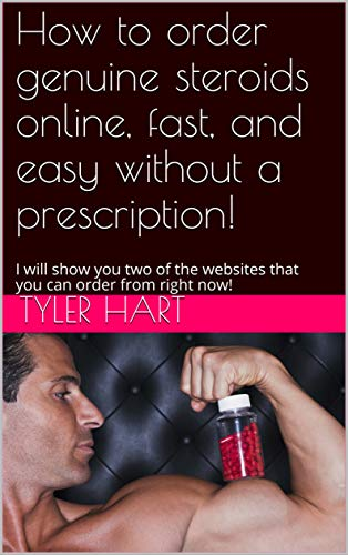 Amazon.com: How to order genuine steroids online, fast, and easy without a  prescription!: I will show you two of the websites that you can order from  right now! eBook: Hart, Tyler: Kindle