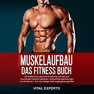 Muskelaufbau: Das Fitness Buch. Mit Krafttraining, gesunder Ernährung und Diät zum Traumkörper! Muskeln aufbauen, Stoffwechsel beschleunigen und ... Nahrungsergänzungsmittel Titelbild