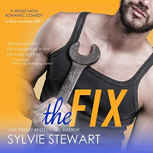 The Fix: A Single Mom Romantic Comedy (Carolina Connections, Book 1)