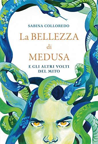 La bellezza di Medusa e gli altri volti del mito (Copertina flessibile)