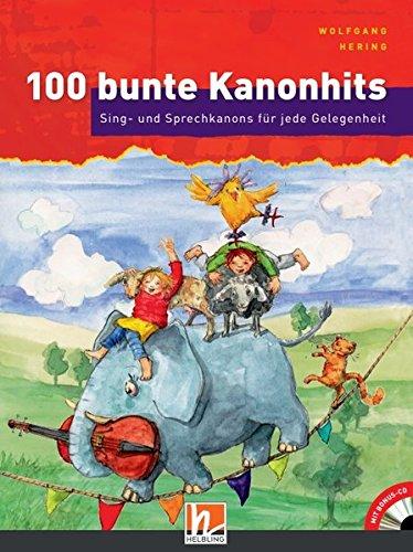 100 bunte Kanonhits. Paket: Sing- und Sprechkanons für jede Gelegenheit (Buch und Audio-CDs)