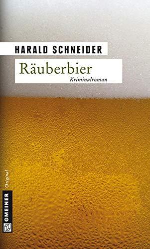 Räuberbier: Kriminalroman (Kriminalromane im GMEINER-Verlag)