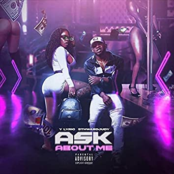 Ask About Me (feat. 9th Ward Judy)
