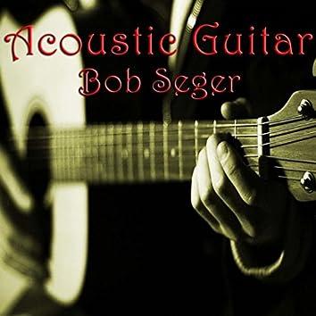 Acoustic Guitar Bob Seger