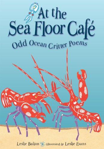 Image of At the Sea Floor Café: Odd Ocean Critter Poems