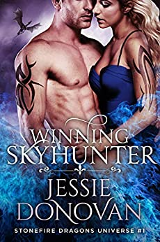 Winning Skyhunter (Stonefire Dragons Universe Book 1) by [Jessie Donovan, Hot Tree Editing]