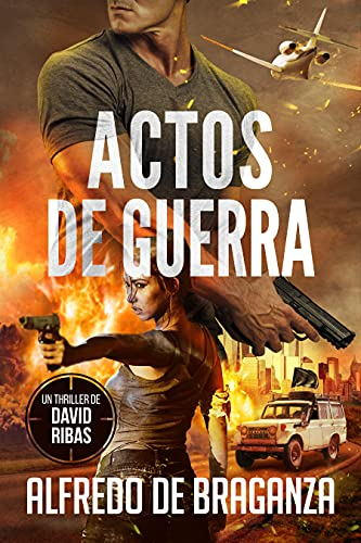 ACTOS DE GUERRA de Alfredo De Braganza