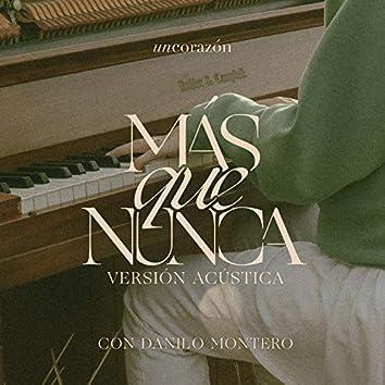 Más Que Nunca feat. Danilo Montero (Versión Acústica)