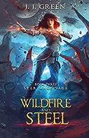 Wildfire and Steel (Star Mage Saga)