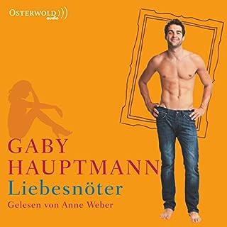 Liebesnöter                   Autor:                                                                                                                                 Gaby Hauptmann                               Sprecher:                                                                                                                                 Anne Weber                      Spieldauer: 5 Std. und 10 Min.     24 Bewertungen     Gesamt 3,9