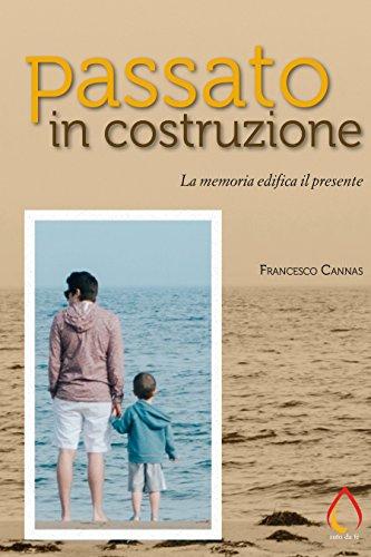 Passato in costruzione: La memoria edifica il presente (Auto da fé) (Italian Edition)