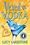 Vexed by Vodka: 3 (Bohemia Bartenders Mysteries)