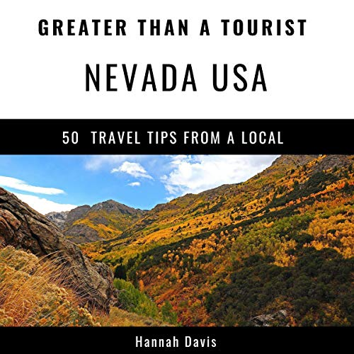Greater Than a Tourist - Nevada USA     50 Travel Tips from a Local              By:                                                                                                                                 Hannah Davis,                                                                                        Greater Than a Tourist                               Narrated by:                                                                                                                                 Brenda G Brown                      Length: 46 mins     Not rated yet     Overall 0.0