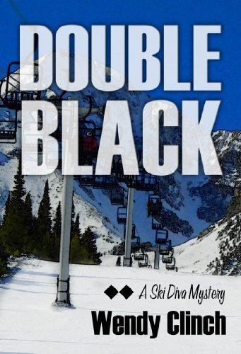 Double Black (The Ski Diva Mysteries Book 1) by [Wendy Clinch]