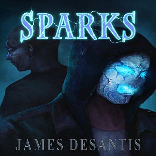 Sparks Audiobook By James C. DeSantis cover art