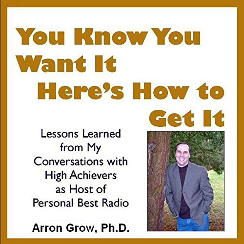 You Know You Want It, Here's How to Get It audiobook cover art