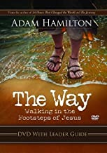 The Way: DVD with Leader Guide: Walking in the Footsteps of Jesus by Adam Hamilton DVD/Pap Edition (12/1/2012)