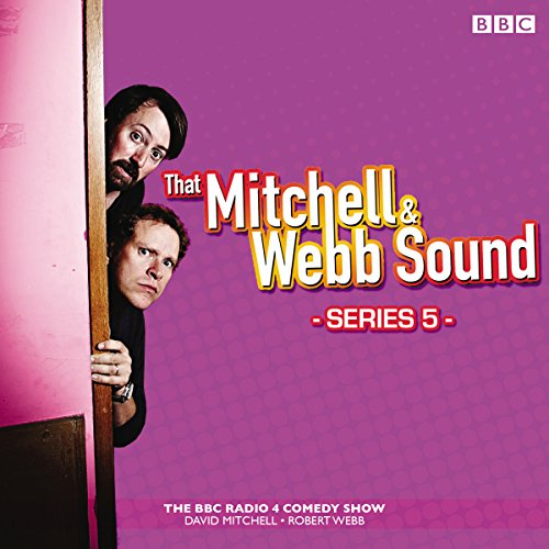 That Mitchell and Webb Sound: Radio Series 5                   By:                                                                                                                                 David Mitchell,                                                                                        Robert Webb                               Narrated by:                                                                                                                                 David Mitchell,                                                                                        Robert Webb                      Length: 2 hrs and 20 mins     194 ratings     Overall 4.8