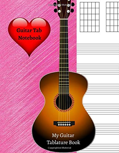 Guitar Tab Notebook My Guitar Tablature Book: Blank Music Journal for Guitar, 6 String Guitar Chord Tablature Music Paper for Musicians, Teachers and ... Perfect for all Ages Boys, Girls and Adults