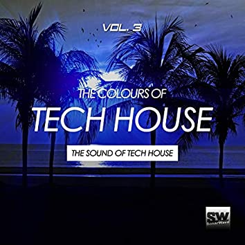 The Colours Of Tech House, Vol. 3 (The Sound Of Tech House)