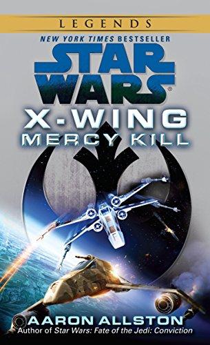 Mercy Kill: Star Wars Legends (X-Wing) (Star Wars: X-Wing - Legends)
