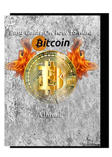 Easy guide on how to mine bitcoin (Finance) (English Edition)
