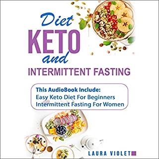 Page de couverture de Keto Diet and Intermittent Fasting: 2 Manuscripts - Easy Keto Diet for Beginners - Intermittent Fasting for Woman