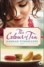 The Colour of Tea: A Novel by Hannah Tunnicliffe (June 05,2012)