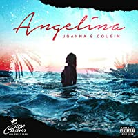 Angelina (Joanna's Cousin) [Explicit]