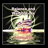 Balance And Weight Loss - Guided Meditation to Lose Weight
