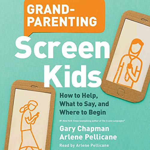 Grandparenting Screen Kids Audiobook By Gary Chapman, Arlene Pellicane cover art