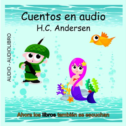 Cuentos en Audio de H. C. Andersen [Tales of H.C. Andersen]                   By:                                                                                                                                 Hans Christian Andersen                               Narrated by:                                                                                                                                 Daniel Cubo,                                                                                        Victoria García,                                                                                        Susana Almahano,                   and others                 Length: 35 mins     4 ratings     Overall 2.8
