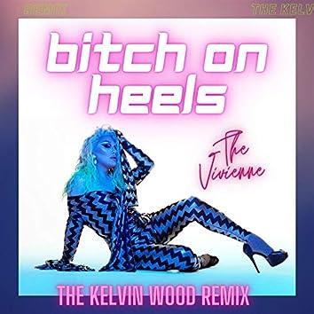 Bitch On Heels [Kelvin Wood Remix]