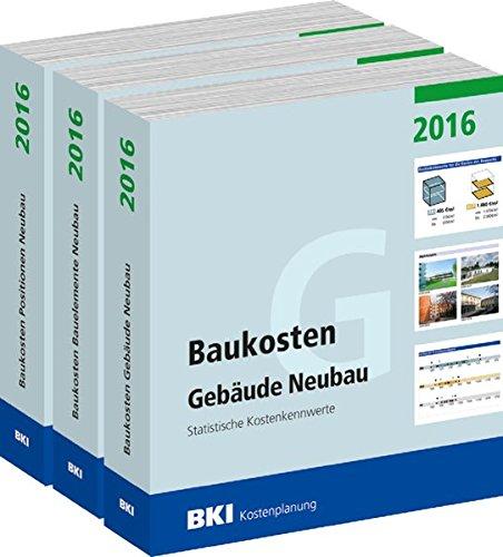 Kombipaket: BKI Baukosten Neubau 2016 Teil 1+2+3: Statistische Kostenkennwerte Gebäude, Positionen und Bauelemente