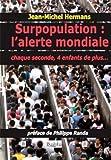 Surpopulation - L'alerte mondiale : Chaque seconde, 4 enfants de plus...