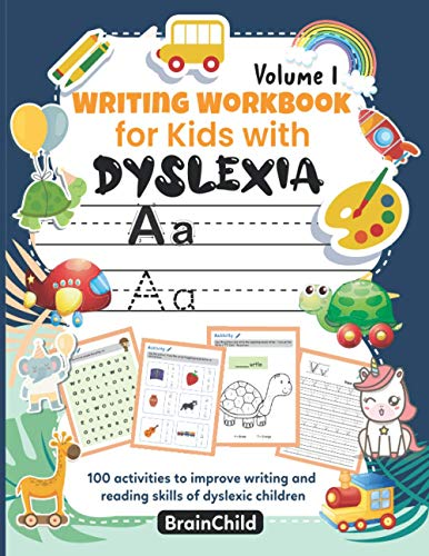 Writing Workbook for Kids with Dyslexia. 100 activities to improve writing and reading skills of dyslexic children. Volume 1