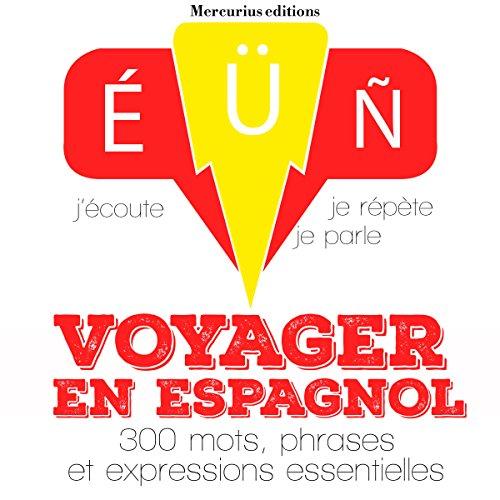 Couverture de Voyager en espagnol, 300 mots, phrases et expressions essentielles