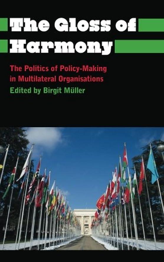 チケット理想的軽蔑The Gloss of Harmony: The Politics of Policy-Making in Multilateral Organisations (Anthropology, Culture and Society)