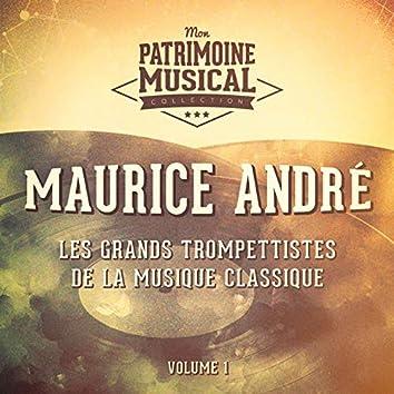 Les grands trompettistes de la musique classique : Maurice André, Vol. 1