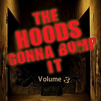 Hoods Gonna Bump It, Vol. 3