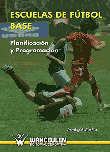 Escuelas de fútbol base. Planificación y programación